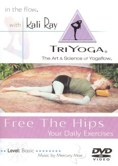 Kali Ray TriYoga: Free the Hips