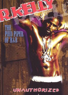 R. Kelly: Pied Piper of R&B