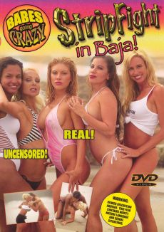 Babes Going Crazy: Stripfight in Baja