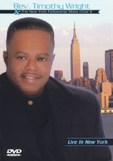 Timothy Wright and the New York Fellowship Mass Choir: Live in New York