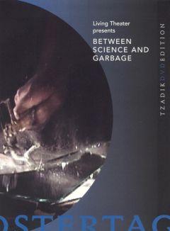 Between Science and Garbage