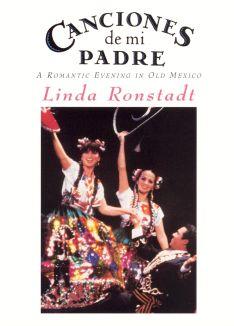 Linda Ronstadt: Canciones de Mi Padre - A Romantic Evening in Old Mexico