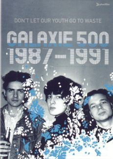 Galaxie 500: Don't Let Our Youth Go to Waste (1987-1991)