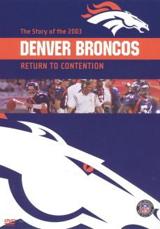 NFL: 2003 Denver Broncos Team Video - Return to Contention