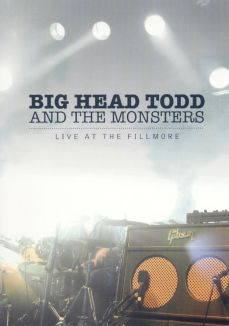 Big Head Todd and the Monsters: Live at the Filmore