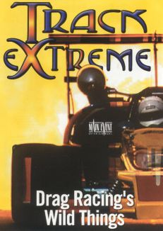 Track Extreme: Drag Racing's Wild Things