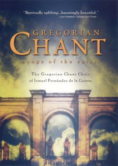 Gregorian Chant from Spain: Songs of the Spirit