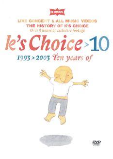 K's Choice: 10 - 1993 > 2003 - Ten Years Of