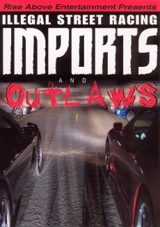Street Racing: Imports & Outlaws