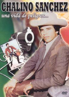 Chalino Sanchez: Una Vida De Peligros
