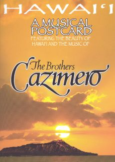The Brothers Cazimero: Hawai'i a Musical Postcard