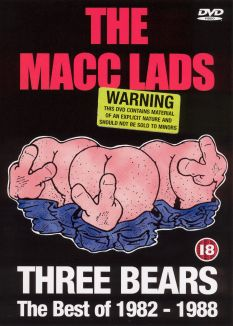 The Macc Lads: Three Bears - The Best of 1982-1988