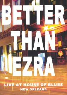Better Than Ezra: Live at House of Blues - New Orleans
