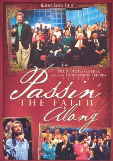 Bill and Gloria Gaither and Their Homecoming Friends: Passin' the Faith Along