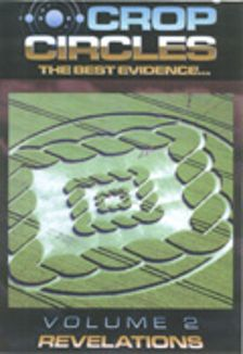 Crop Circles: The Best Evidence, Vol. 2 - Revelations