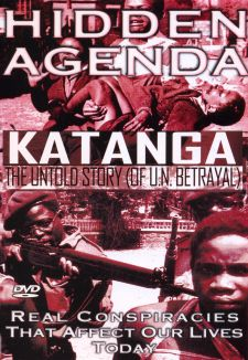 Hidden Agenda, Vol. 5: Katanga, The Untold Story of UN Betrayal