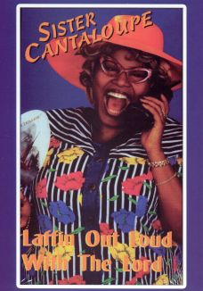 Sister Cantaloupe: Laffin' out Loud with the Lord