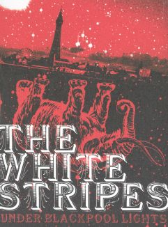White Stripes: Under the Blackpool Lights