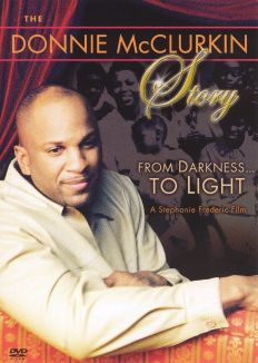 The Donnie McClurkin Story: From Darkness...To Light
