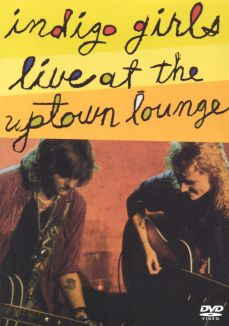 Indigo Girls: Live at the Uptown Lounge