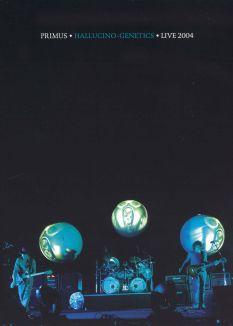 Primus: Hallucino-Genetics Live 2004