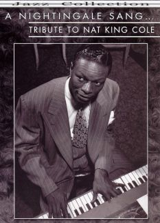 "Nat ""King"" Cole: A Nightingale Sang"
