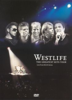 Westlife: Greatest Hits Tour - Live From M.E.N. Arena