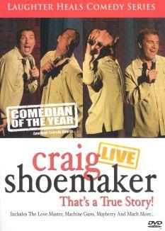 "Craig Shoemaker: Live - ""That's A True Story!"""