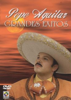 Pepe Aguilar: Grandes Exitos