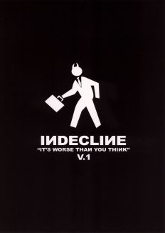 Indecline: It's Worse Than You Think, Vol. 1