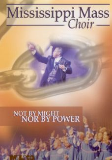 Mississippi Mass Choir: Not By Might Nor By Power