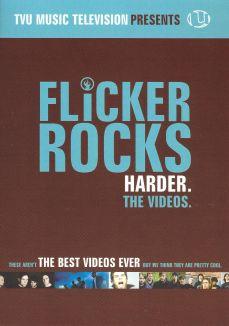 Flicker Rocks Harder: The Videos