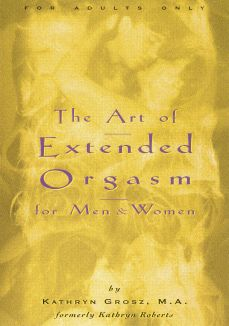 The Art of the Extended Orgasm for Men and Women