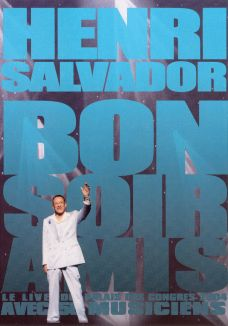 Henri Salvador: Bonsoir Amis - Live