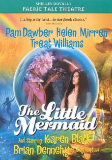 Faerie Tale Theatre : The Little Mermaid