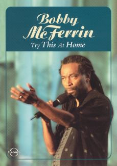 Bobby McFerrin: Try This at Home