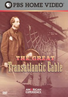 American Experience : The Great Transatlantic Cable