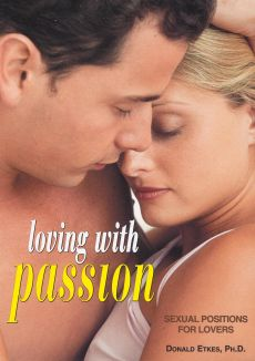 Loving With Passion: Sexual Positions For Lovers