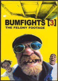 Bumfights, Vol. 3: The Felony Footage