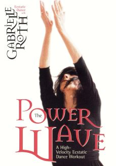 Gabrielle Roth: The Power Wave