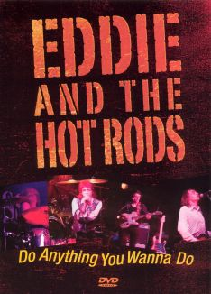 Eddie and the Hot Rods: Do Anything You Wanna Do