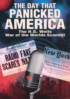 War of the Worlds: The Day That Panicked Americal