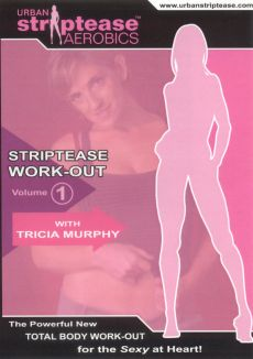 Tricia Murphy: Urban Striptease Aerobics