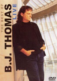 BJ Thomas: Best of BJ Thomas Live