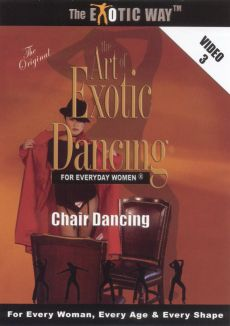 The Art of Exotic Dancing For Everyday Women, Vol. 3: Chair Dancing