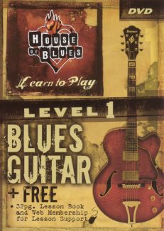House of Blues Presents Learn To Play Blues Guitar, Level 1