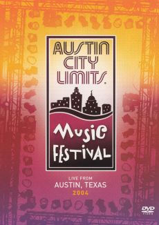 Austin City Limits: 2004 Music Festival