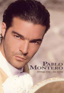 Pablo Montero: Entrega Total... los Exitos