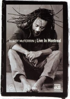 Bobby McFerrin: Live in Montreal