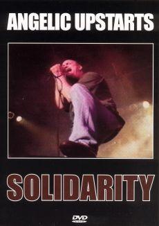 Angelic Upstarts: Solidarity - Angelic Upstarts Live